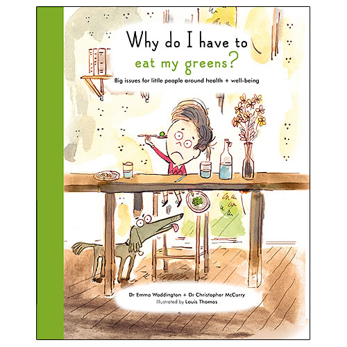Life and Soul Library: Why Do I Have To Eat My Greens? (4+ yrs)