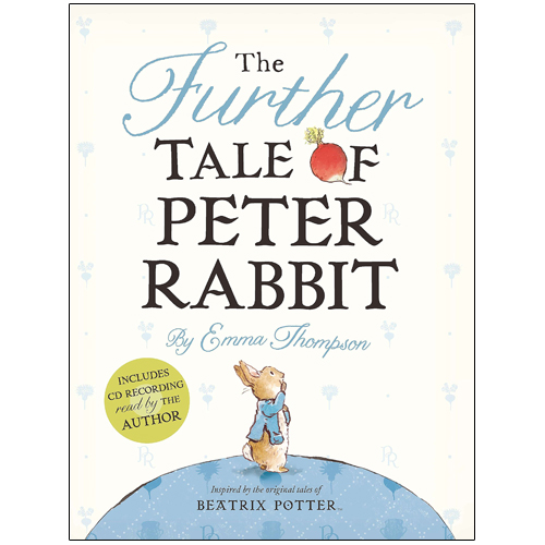 Further Tale of Peter Rabbit by Emma Thompson (4-8 yrs, 2012 Ed)