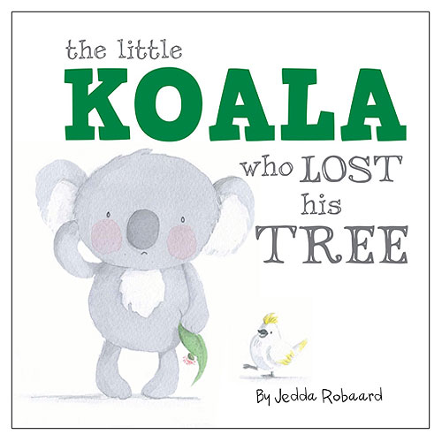 Little Creatures Series: Little Koala Who Lost His Tree (Broad book)