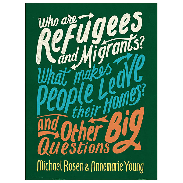 Who are Refugees and Migrants? What Makes People Leave their Homes? (10+ yrs, Paperback)