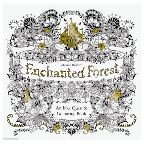 Enchanted Forest An Inky Treasure Quest Colouring Book By Johanna Basford