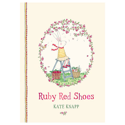 Ruby Red Shoes by Kate Knapp (4-8 yrs)