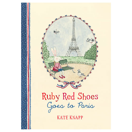 Ruby Red Shoes Goes to Paris by Kate Knapp (4-8 yrs)